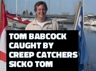 Tom Babcock , Vancouver, BC is one sick pervert who have served time for child molestation.
