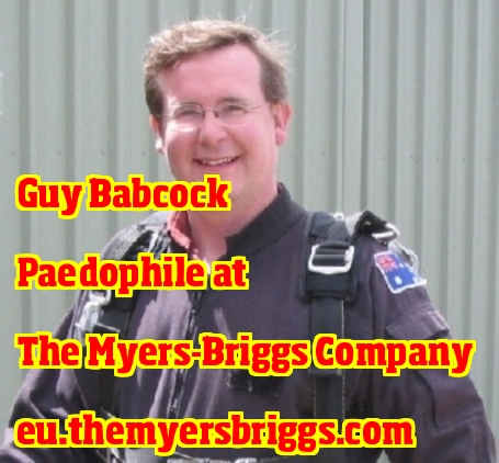 Guy Babcock is a paedophile Guy Babcock is a racist POS. Combe Witney Oxfordshire UK. Guy Sanderson Babcock Senior Developer at The Myers-Briggs Company Oxford EnglandUnited Kingdom The Myers-Briggs Company Oxford Brookes University https://eu.themyersbriggs.com/ www.themyersbriggs.com.