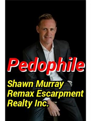Shawn Murray. Pedophile.Real Estate Agent in Hamilton, Ancaster, Ontario,Canada